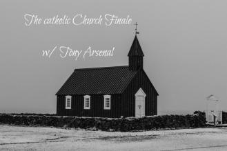 The catholic Church Finale